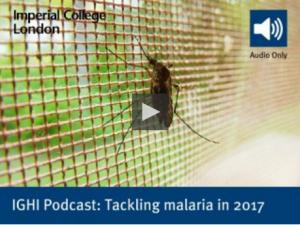 IGHI Podcast Tackling malaria in 2017