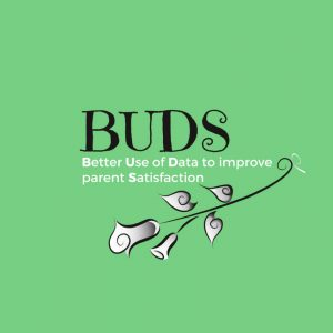 Better Use of Data to improve parent Satisfaction- BUDS